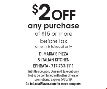 $2 OFF any purchase of $15 or morebefore taxdine in & takeout only. With this coupon. Dine in & takeout only.Not to be combined with other offers or promotions. Expires 5/30/19.Go to LocalFlavor.com for more coupons.