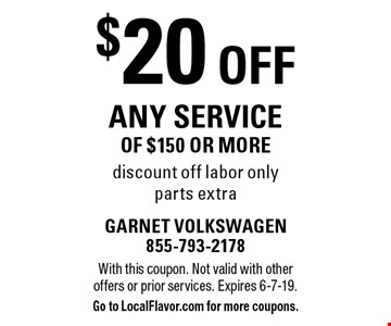 $20 off any service of $150 or more discount off labor only parts extra. With this coupon. Not valid with other offers or prior services. Expires 6-7-19. Go to LocalFlavor.com for more coupons.