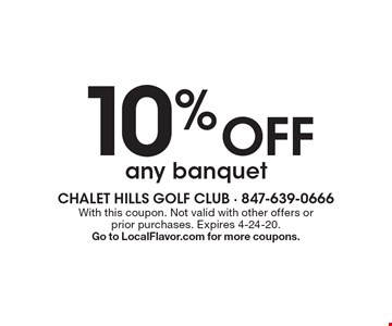 10% off any banquet. With this coupon. Not valid with other offers or prior purchases. Expires 4-24-20. Go to LocalFlavor.com for more coupons.