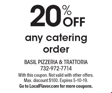 20% off any catering order. With this coupon. Not valid with other offers. Max. discount $100. Expires 5-10-19. Go to LocalFlavor.com for more coupons.
