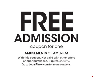 FreeADMISSION coupon for one. With this coupon. Not valid with other offers or prior purchases. Expires 4/29/19.Go to LocalFlavor.com for more coupons.