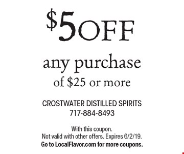 $5 OFF any purchase of $25 or more. With this coupon. Not valid with other offers. Expires 6/2/19. Go to LocalFlavor.com for more coupons.