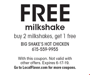 Free milkshake. Buy 2 milkshakes, get 1 free. With this coupon. Not valid with other offers. Expires 6-17-19. Go to LocalFlavor.com for more coupons.