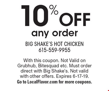 10% off any order. With this coupon. Not Valid on Grubhub, Bitesquad etc. Must order direct with Big Shake's. Not valid with other offers. Expires 6-17-19. Go to LocalFlavor.com for more coupons.