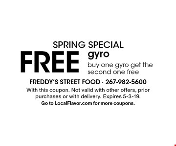 Spring Special - FREE gyro. Buy one gyro get the second one free. With this coupon. Not valid with other offers, prior purchases or with delivery. Expires 5-3-19. Go to LocalFlavor.com for more coupons.