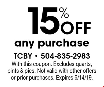 15% off any purchase. With this coupon. Excludes quarts, pints & pies. Not valid with other offers or prior purchases. Expires 6/14/19.
