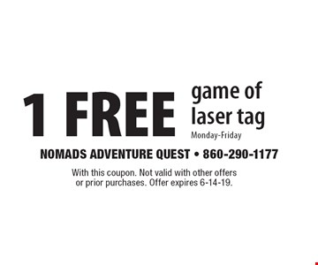 1 FREE game of laser tag Monday-Friday. With this coupon. Not valid with other offers or prior purchases. Offer expires 6-14-19.