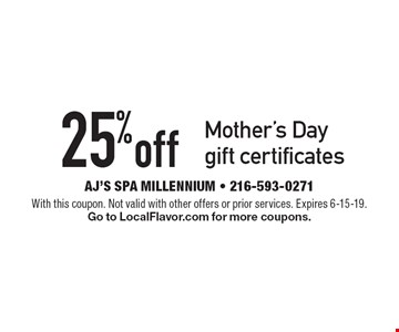 25% off Mother's Day gift certificates. With this coupon. Not valid with other offers or prior services. Expires 6-15-19. Go to LocalFlavor.com for more coupons.