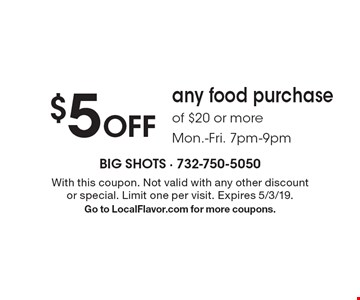 $5 Off any food purchase of $20 or more. Mon.-Fri. 7pm-9pm. With this coupon. Not valid with any other discount or special. Limit one per visit. Expires 5/3/19. Go to LocalFlavor.com for more coupons.