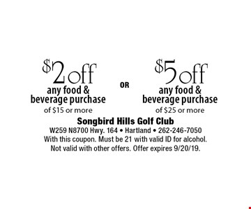 $2 off any food & beverage purchase of $15 or more OR $5 off any food & beverage purchase of $25 or more. With this coupon. Must be 21 with valid ID for alcohol. Not valid with other offers. Offer expires 9/20/19.