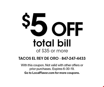 $5 OFF total bill of $35 or more. With this coupon. Not valid with other offers or prior purchases. Expires 6-30-19. Go to LocalFlavor.com for more coupons.