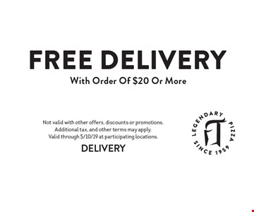 Free delivery with order of $20 or more. Not valid with other offers, discounts or promotions. Additional tax, and other terms may apply. Valid through 5/10/19 at participating locations.