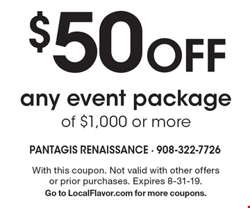 $50 Off any event package of $1,000 or more. With this coupon. Not valid with other offers or prior purchases. Expires 8-31-19. Go to LocalFlavor.com for more coupons.