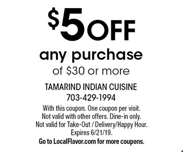 $5 off any purchase of $30 or more. With this coupon. One coupon per visit. Not valid with other offers. Dine-in only. Not valid for Take-Out / Delivery/Happy Hour. Expires 6/21/19. Go to LocalFlavor.com for more coupons.