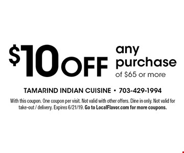 $10 off any purchase of $65 or more. With this coupon. One coupon per visit. Not valid with other offers. Dine in only. Not valid for take-out / delivery. Expires 6/21/19. Go to LocalFlavor.com for more coupons.