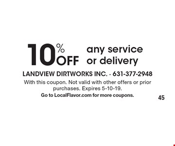 10% off any service or delivery. With this coupon. Not valid with other offers or prior purchases. Expires 5-10-19. Go to LocalFlavor.com for more coupons.