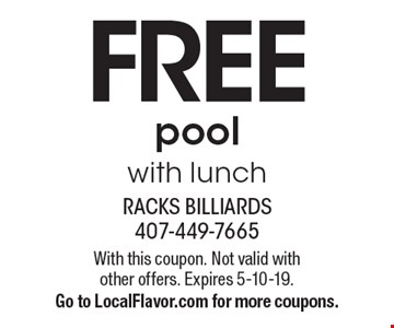 FREE pool with lunch. With this coupon. Not valid with other offers. Expires 5-10-19. Go to LocalFlavor.com for more coupons.