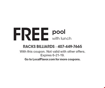 FREE pool with lunch. With this coupon. Not valid with other offers. Expires 6-21-19.Go to LocalFlavor.com for more coupons.