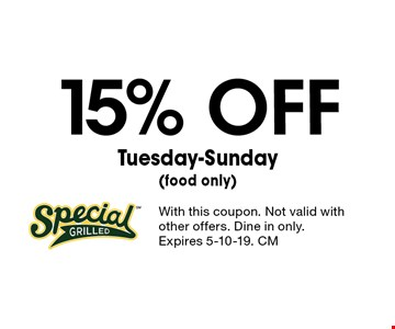 15% OFF Tuesday-Sunday (food only). With this coupon. Not valid with other offers. Dine in only. Expires 5-10-19. CM