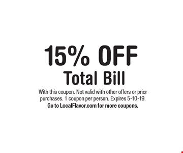 15% OFF Total Bill. With this coupon. Not valid with other offers or prior purchases. 1 coupon per person. Expires 5-10-19. Go to LocalFlavor.com for more coupons.