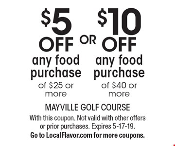 $5 OFF any food purchase of $25 or more. $10 OFF any food purchase of $40 or more. . With this coupon. Not valid with other offers or prior purchases. Expires 5-17-19.Go to LocalFlavor.com for more coupons.