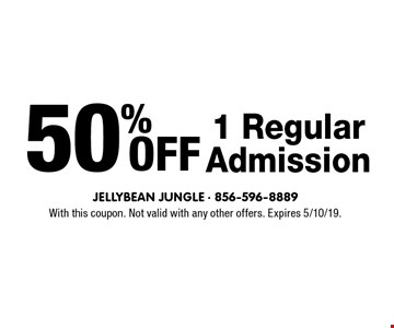 50% Off 1 Regular Admission. With this coupon. Not valid with any other offers. Expires 5/10/19.