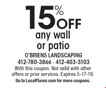15% Off any wall or patio. With this coupon. Not valid with other offers or prior services. Expires 5-17-19. Go to LocalFlavor.com for more coupons.