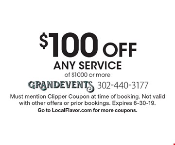 $100 Off any service of $1000 or more. Must mention Clipper Coupon at time of booking. Not valid with other offers or prior bookings. Expires 6-30-19.Go to LocalFlavor.com for more coupons.