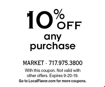 10% OFF any purchase. With this coupon. Not valid with other offers. Expires 9-20-19. Go to LocalFlavor.com for more coupons.
