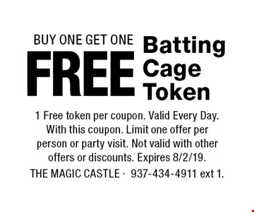 BUY ONE GET ONE. Free Batting Cage Token. 1 Free token per coupon. Valid Every Day. With this coupon. Limit one offer per person or party visit. Not valid with other offers or discounts. Expires 8/2/19. The Magic Castle 937-434-4911 ext 1.