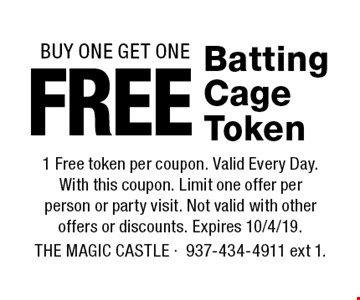 BUY ONE GET ONE Free Batting Cage Token. 1 Free token per coupon. Valid Every Day. With this coupon. Limit one offer per  person or party visit. Not valid with other offers or discounts. Expires 10/4/19. The Magic Castle -937-434-4911 ext 1.