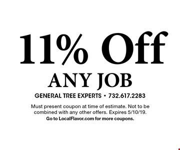 11% Off ANY JOB . Must present coupon at time of estimate. Not to be combined with any other offers. Expires 5/10/19. Go to LocalFlavor.com for more coupons.