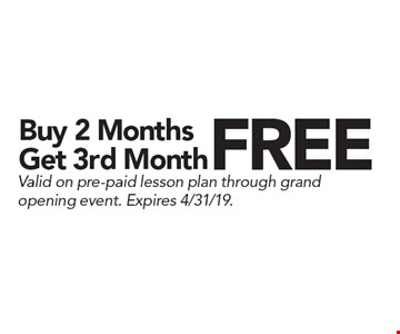 Buy 2 Months Get 3rd Month FREE Valid on pre-paid lesson plan through grand opening event. Expires 4/31/19.