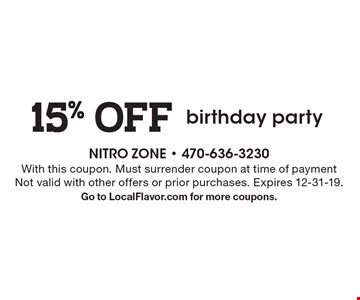 15% OFF birthday party. With this coupon. Must surrender coupon at time of payment Not valid with other offers or prior purchases. Expires 12-31-19. Go to LocalFlavor.com for more coupons.