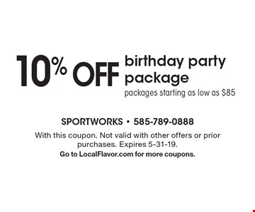10% OFF birthday party package - packages starting as low as $85. With this coupon. Not valid with other offers or prior purchases. Expires 5-31-19. Go to LocalFlavor.com for more coupons.