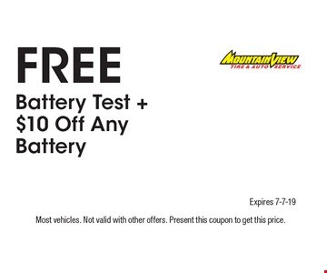Free Battery Test + $10 Off Any Battery. Most vehicles. Not valid with other offers. Present this coupon to get this price. Expires 7-7-19.