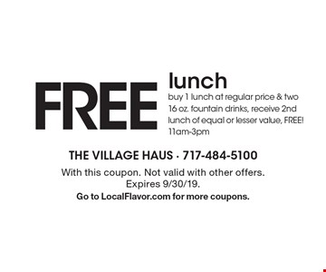 FREE lunch, buy 1 lunch at regular price & two 16 oz. fountain drinks, receive 2nd lunch of equal or lesser value, FREE!11am-3pm. With this coupon. Not valid with other offers. Expires 9/30/19.Go to LocalFlavor.com for more coupons.