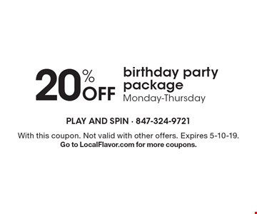 20% Off birthday party package Monday-Thursday. With this coupon. Not valid with other offers. Expires 5-10-19.Go to LocalFlavor.com for more coupons.