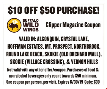 $10 Off $50 Purchase! Valid in:Algonquin, Crystal Lake, Hoffman Estates, Mt. Prospect, Northbrook, Round Lake Beach, Skokie(Old Orchard Mall), Skokie(Village Crossing) & Vernon Hills. Not valid with any other offer/coupon. Purchases of food & non-alcohol beverages only count towards $50 minimum. One coupon per person, per visit. Expires 6/30/19. Code:C30.