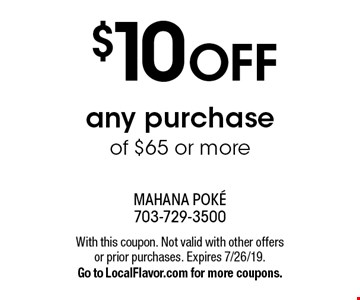 $10 OFF any purchase of $65 or more. With this coupon. Not valid with other offers or prior purchases. Expires 7/26/19. Go to LocalFlavor.com for more coupons.