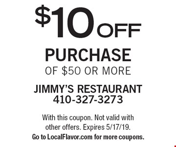 $10 off purchase of $50 or more. With this coupon. Not valid with other offers. Expires 5/17/19. Go to LocalFlavor.com for more coupons.