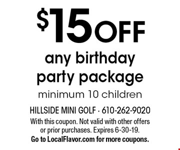 $15 OFF any birthday party package. Minimum 10 children. With this coupon. Not valid with other offers or prior purchases. Expires 6-30-19. Go to LocalFlavor.com for more coupons.