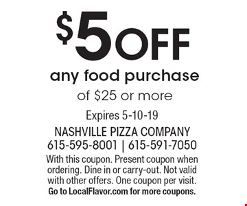 $5 Off any food purchase of $25 or more. With this coupon. Present coupon when ordering. Dine in or carry-out. Not valid with other offers. One coupon per visit. Go to LocalFlavor.com for more coupons. Expires 5-10-19