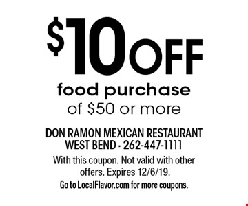 $10 off food purchase of $50 or more. With this coupon. Not valid with other offers. Expires 12/6/19. Go to LocalFlavor.com for more coupons.