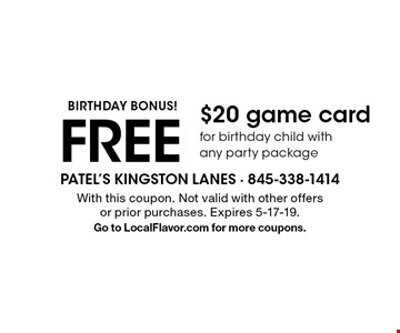 BIRTHDAY BONUS! FREE $20 game card for birthday child with any party package. With this coupon. Not valid with other offers or prior purchases. Expires 5-17-19.Go to LocalFlavor.com for more coupons.
