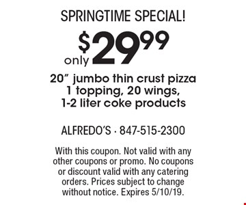 SPRINGTIME Special! Only $29.99 20