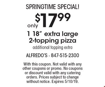 SPRINGTIME Special! Only $17.99 1 18