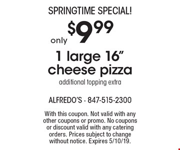 SPRINGTIME Special! Only $9.99 1 large 16