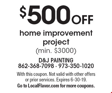 $500 off home improvement project (min. $3000). With this coupon. Not valid with other offers or prior services. Expires 6-30-19. Go to LocalFlavor.com for more coupons.
