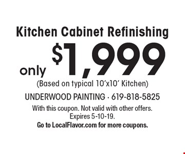 only $1,999 Kitchen Cabinet Refinishing (Based on typical 10'x10' Kitchen). With this coupon. Not valid with other offers. Expires 5-10-19. Go to LocalFlavor.com for more coupons.
